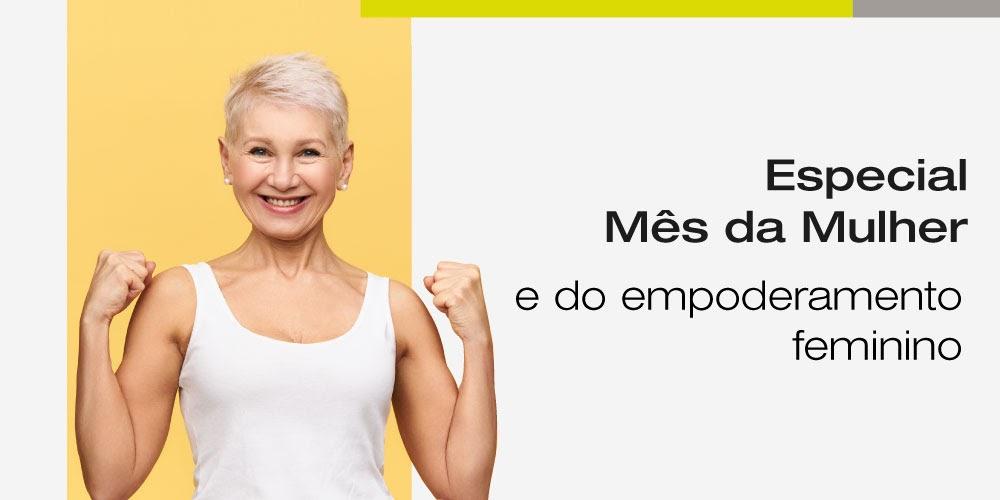 Especial mês da mulher e do empoderamento feminino