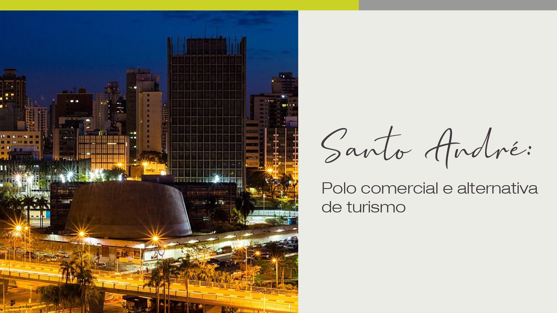 Santo André: polo comercial e alternativa de turismo